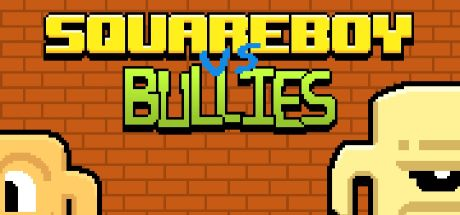 Squareboy vs Bullies